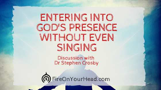 Entering Into God's Presence Without Even Singing Songs | Podcast